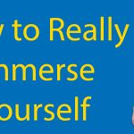 Immersion Training - How to Really Immerse Yourself Thumbnail