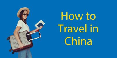 How To Travel in China: The 7 Methods To Move