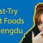 Chengdu Street Food - 5 Must-Try Street Foods in Chengdu Thumbnail