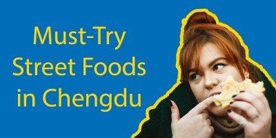 Chengdu Street Food – 5 Must-Try Street Foods in Chengdu