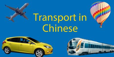 Transport in Chinese – Your Complete Guide to 37 Forms of Transport