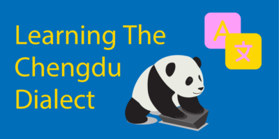 Learn Sichuanese // My Journey Learning The Chengdu Dialect